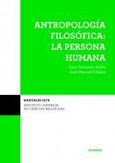 ANTROPOLOGÍA FILOSÓFICA: LA PERSONA HUMANA