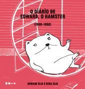 O DIÁRIO DE EDWARD, O HAMSTER