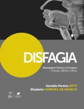 DISFAGIA - ABORDAGEM CLÍNICA E CIRÚRGICA - CRIANÇA, ADULTO E IDOSO - CRIANÇA, ADULTO E IDOSO