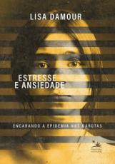 ESTRESSE E ANSIEDADE - ENCARANDO A EPIDEMIA NAS GAROTAS