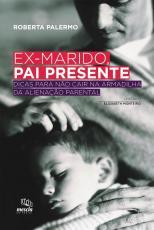 EX MARIDO PAI PRESENTE