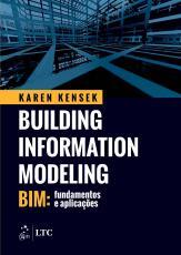 BUILDING INFORMATION MODELING (BIM) - FUNDAMENTOS E APLICAÇÕES