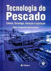 TECNOLOGIA DO PESCADO - CIÊNCIA, TECNOLOGIA, INOVAÇÃO E LEGISLAÇÃO