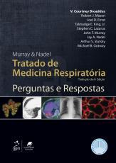 MURRAY & NADEL TRATADO DE MEDICINA RESPIRATÓRIA - PERGUNTAS E RESPOSTAS