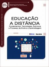 EDUCAÇÃO A DISTÂNCIA - FUNDAMENTOS, TECNOLOGIAS, ESTRUTURA E PROCESSO DE ENSINO E APRENDIZAGEM