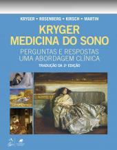 KRYGER MEDICINA DO SONO - PERGUNTAS E RESPOSTAS - UMA ABORDAGEM CLÍNICA