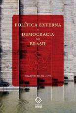 POLÍTICA EXTERNA E DEMOCRACIA NO BRASIL