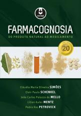 FARMACOGNOSIA - DO PRODUTO NATURAL AO MEDICAMENTO