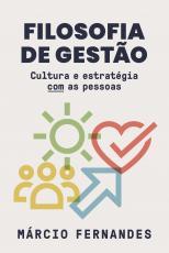 FILOSOFIA DE GESTÃO - CULTURA E ESTRATÉGIA COM AS PESSOAS
