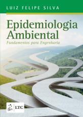 EPIDEMIOLOGIA AMBIENTAL - FUNDAMENTOS PARA ENGENHARIA