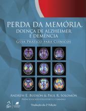 PERDA DA MEMÓRIA, DOENÇA DE ALZHEIMER E DEMÊNCIA