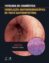PATOLOGIA DE DIAGNÓSTICO - CORRELAÇÃO ANATOMOENDOSCÓPICA DO TRATO GASTROINTESTINAL