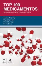 TOP 100 MEDICAMENTOS - FARMACOLOGIA CLÍNICA E PRESCRIÇÃO PRÁTICA - FARMACOLOGIA CLÍNICA E PRESCRIÇÃO PRÁTICA