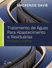 TRATAMENTO DE ÁGUAS PARA ABASTECIMENTO E RESIDUÁRIAS - PRINCÍPIOS E PRÁTICAS