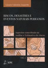 RISCOS, DESASTRES E EVENTOS NATURAIS PERIGOSOS - VOL. 1
