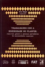 TRABALHANDO COM DIVERSIDADE NO PLANFOR - RAÇA/COR, GÊNERO E PESSOAS PORTADORAS DE NECESSIDADES ESPECIAIS