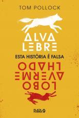 ALVA LEBRE, LOBO AVERMELHADO: ESTA HISTÓRIA É FALSA