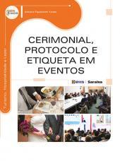 CERIMONIAL, PROTOCOLO E ETIQUETA EM EVENTOS