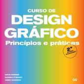 CURSO DE DESIGN GRÁFICO ( 2 EDIÇÃO ) - PRINCÍPIOS E PRÁTICAS