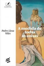 A MEDIDA DE TODAS AS COISAS