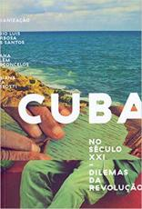 CUBA NO SÉCULO XXI - DILEMAS DA REVOLUÇÃO