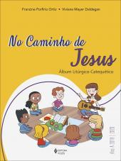 NO CAMINHO DE JESUS - ANO A - 2019-2020