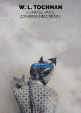 COMO SE VOCÊ COMESSE UMA PEDRA