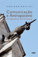 COMUNICAÇÃO E ANTROPOCENO - OS DESAFIOS DO HUMANO