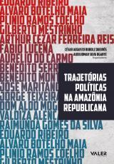 TRAJETORIAS POLITICAS NA AMAZONIA REPUBLICANA