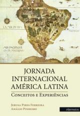 JORNADA INTERNACIONAL AMÉRICA LATINA: CONCEITOS E EXPERIÊNCIAS