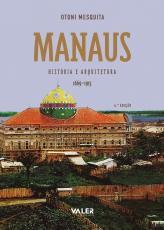 MANAUS - HISTÓRIA E ARQUITETURA