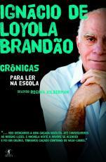 CRÔNICAS PARA LER NA ESCOLA - IGNÁCIO DE LOYOLA BRANDÃO