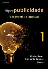 HIPERPUBLICIDADE - FUNDAMENTOS E INTERFACES - VOL. 1