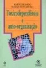 TOXICODEPENDENCIA E AUTO ORGANIZACAO