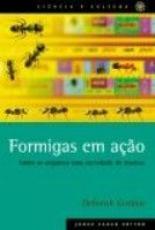 FORMIGAS EM AÇÃO - COMO SE ORGANIZA UMA SOCIEDADE DE INSETOS