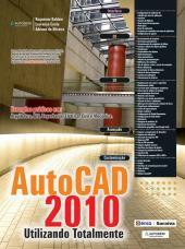 AUTODESK® AUTOCAD 2010: UTILIZANDO TOTALMENTE