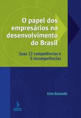 O PAPEL DOS EMPRESÁRIOS NO DESENVOLVIMENTO DO BRASIL