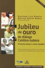 JUBILEU DE OURO DO DIÁLOGO CATÓLICO JUDAICO - PRIMEIROS FRUTOS E NOVOS DESAFIOS