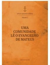 UMA COMUNIDADE LÊ O EVANGELHO DE MATEUS - VOLUME 2