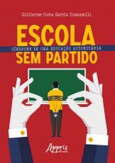ESCOLA SEM PARTIDO: SINDROME DE UMA EDUCAÇÃO AUTORITARIA