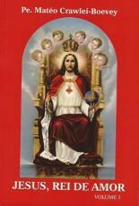 JESUS, REI DE AMOR - VOLUME 1