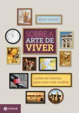 SOBRE A ARTE DE VIVER- LICOES DA HISTORIA PARA UMA VIDA MELHOR