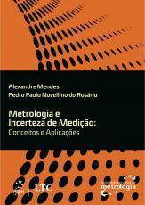 METROLOGIA E INCERTEZA DE MEDIÇÃO - CONCEITOS E APLICAÇÕES
