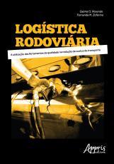 LOGISTICA RODOVIARIA: A UTILIZAÇÃO DAS FERRAMENTAS DA QUALIDADE NA REDUÇÃO DE CUSTOS DE TRANSPORTE