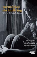 MEMÓRIAS DO BULLYING: A PERSPECTIVA DE UMA PSICÓLOGA QUE FOI VITIMA DE VIOLÊNCIA ESCOLAR