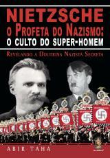 NIETZSCHE - O PROFETA DO NAZISMO