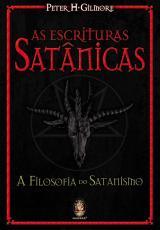 AS ESCRITURAS SATÂNICAS - A FILOSOFIA DO SATANISMO