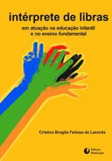 INTÉRPRETE DE LIBRAS: - EM ATUAÇÃO NA EDUCAÇÃO INFANTIL E NO ENSINO FUNDAMENTAL