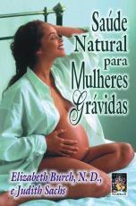 SAÚDE NATURAL PARA MULHERES GRÁVIDAS