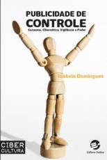 PUBLICIDADE DE CONTROLE: CONSUMO, CIBERNÉTICA, VIGILÂNCIA E PODER